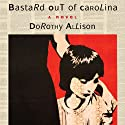 Bastard Out of Carolina (       UNABRIDGED) by Dorothy Allison Narrated by Elizabeth Evans