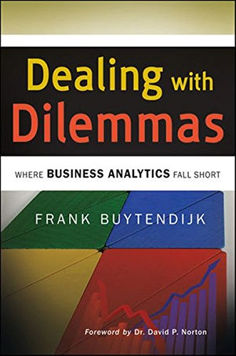 Dealing with Dilemmas: Where Business Analytics Fall Short, by Frank Buytendijk