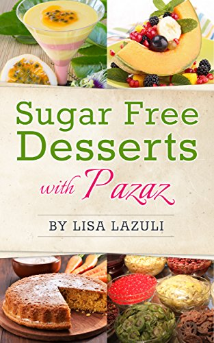 SUGAR FREE DESSERTS WITH PAZAZ by Lisa Lazuli