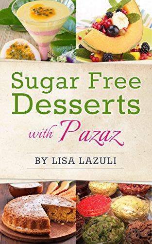 SUGAR FREE DESSERTS WITH PAZAZ by Lisa Lazuli