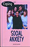 img - for Social Anxiety (Coping) book / textbook / text book
