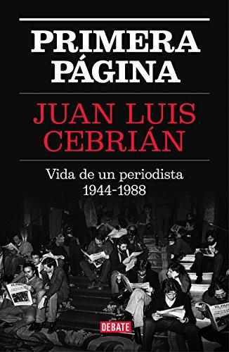 Primera página: Vida de un periodista 1944-1988