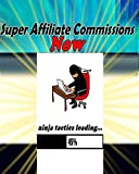 Super Affiliate Commissions Now