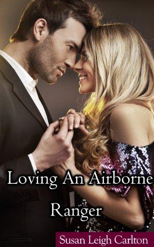 Loving An Airborne Ranger by Susan Leigh Carlton
