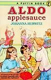 Aldo Applesauce (Puffin story books) (0140340831) by Hurwitz, Johanna