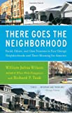 There Goes the Neighborhood: Racial, Ethnic, and Class Tensions in Four Chicago Neighborhoods and Their Meaning for America (0679724184) by Wilson, William Julius