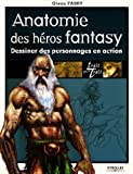 echange, troc Glenn Fabry - Anatomie des héros fantasy : Dessiner des personnages en action