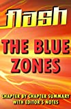 The Blue Zones by Dan Buettner: Flash Summaries: Chapter by Chapter Summary with Editor's Notes - in a Flash