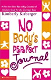 No Body's Perfect Journal (0439426391) by Kirberger, Kimberly
