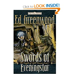 Swords of Eveningstar (Forgotten Realms: The Knights of Myth Drannor, Book 1) by Ed Greenwood