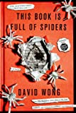 img - for This Book Is Full of Spiders: Seriously, Dude, Don't Touch It (John Dies at the End) book / textbook / text book