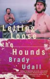 Letting Loose The Hounds (0099591316) by Udall, Brady