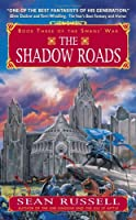 The Shadow Roads: Book Three of the Swans' War (Swans War)