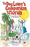 img - for The Dog Lover's Companion to Florida: The Inside Scoop on Where to Take Your Dog (Dog Lover's Companion Guides) book / textbook / text book