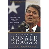 The Essential Ronald Reagan: A Profile in Courage, Justice, and Wisdomby Lee Edwards