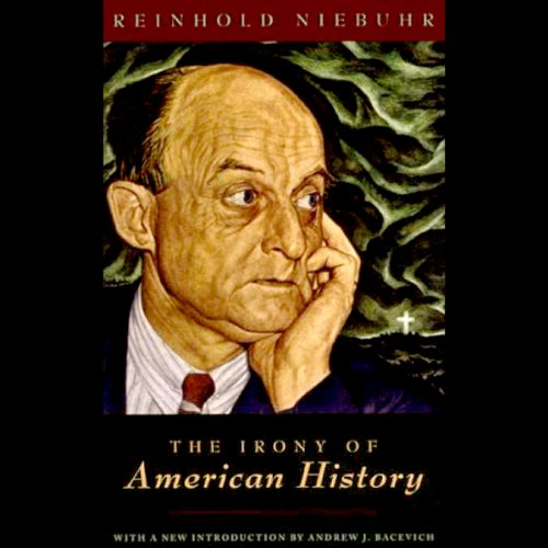 Reinhold Niebuhr - The Irony of American History (1952)