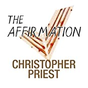 The Affirmation | [Christopher Priest]