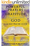 Powerful Prayers of Gratitude to Bring You Closer to God: A 30-Day Prayer Guide