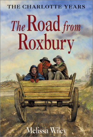The Road from Roxbury (Little House the Charlotte Years)