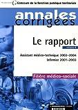 Le rapport : Assistant médico-technique 2002-2004, Infirmier 2001-2003. Filière médico-sociale - Catégorie B...