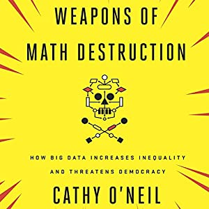 Weapons of Math Destruction | Livre audio