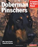 Doberman Pinschers (Barron's Complete Pet Owner's Manuals (Paperback))