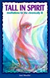 img - for Tall in Spirit: Meditations for the Chronically Ill book / textbook / text book