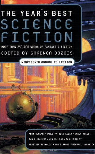 The Year's Best Science Fiction: Nineteenth Annual Collection (No. 19)