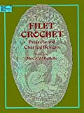 Filet Crochet: Projects and Designs (Dover Needlework Series)
