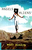 Angels and Aliens: A Memoir (0312204299) by Morris, Mary