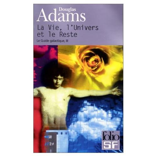 Douglas Adams - La vie, l'univers et le reste - Le Guide galactique T3 51KQEAA6N0L._SS500_