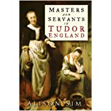 Masters and Servants in Tudor Englandby Alison Sim