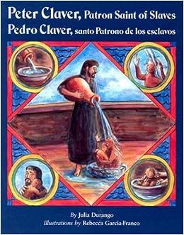 Peter Claver, Patron Saint of Slaves/Pedro Claver, Santo Patrono de