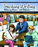 Teaching Writing: Balancing Process and Product (4th Edition)