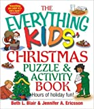 Everything Kids' Christmas Puzzle And Activity Book: Mazes, Activities, And Puzzles for Hours of Holiday Fun (Everything Kids Series)