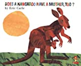 Does a Kangaroo Have a Mother Too? (0007106165) by Carle, Eric