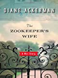 {THE ZOOKEEPERS WIFE BY Ackerman, Diane(Author)}The Zookeepers Wife: A War Story[paperback]W. W. Norton & Company(Publisher)