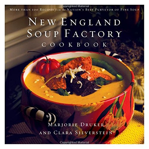 New England Soup Factory Cookbook: More Than 100 Recipes from the Nation's Best Purveyor of Fine Soup (The Best New Recipe compare prices)