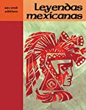 Leyendas Mexicanas (Spanish Edition)