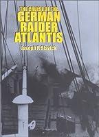 The Cruise of the German Raider Atlantis