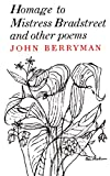 Homage To Mistress Bradstreet (0374506604) by John Berryman