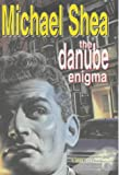 The Danube Enigma (0727857258) by Shea, Michael