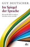 Im Spiegel der Sprache (3423347546) by Guy Deutscher