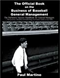 The Official Book on the Business of Baseball General Management