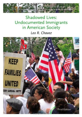 Shadowed Lives: Undocumented Immigrants in American Society (Case...