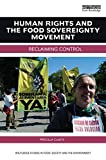 Human Rights and the Food Sovereignty Movement: Reclaiming control (Routledge Studies in Food, Society and Environment)