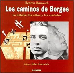 Los Caminos de Borges: La Kabala, los Mitos y los Simbolos