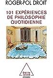 101 Exp�riences de philosophie quotidienne