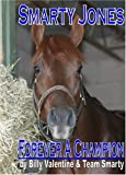 Smarty Jones: Forever A Champion