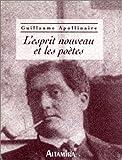 echange, troc Guillaume Apollinaire - L'esprit nouveau et les poètes: Conférence donnée au Vieux Colombier le 26 novembre 1917